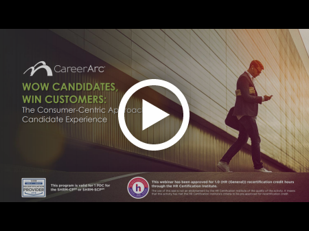 Wow Candidates, Win Customers: The Consumer-Centric Approach to Candidate Experience