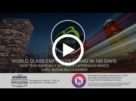 World Class Employer Brand in 100 Days: How This Radically Different Approach Makes Exec Buy-in Much Easier